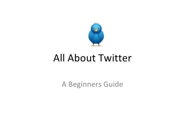 Twitter - A Beginners Guide
