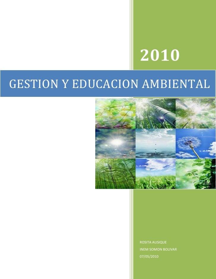 2010ROSITA AUSIQUEINEM SOMON BOLIVAR07/05/2010right3524249GESTION Y EDUCACION AMBIENTAL<br />Unidad   # 1- Vida en la tier...