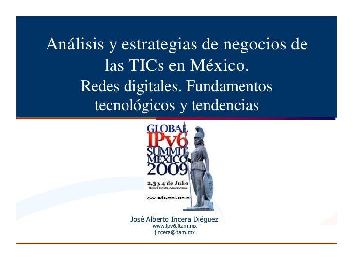 Análisis y estrategias de negocios de         las TICs en México.     Redes digitales. Fundamentos      tecnológicos y ten...