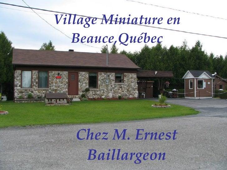 Village Miniature en Beauce,Québec Chez M. Ernest Baillargeon