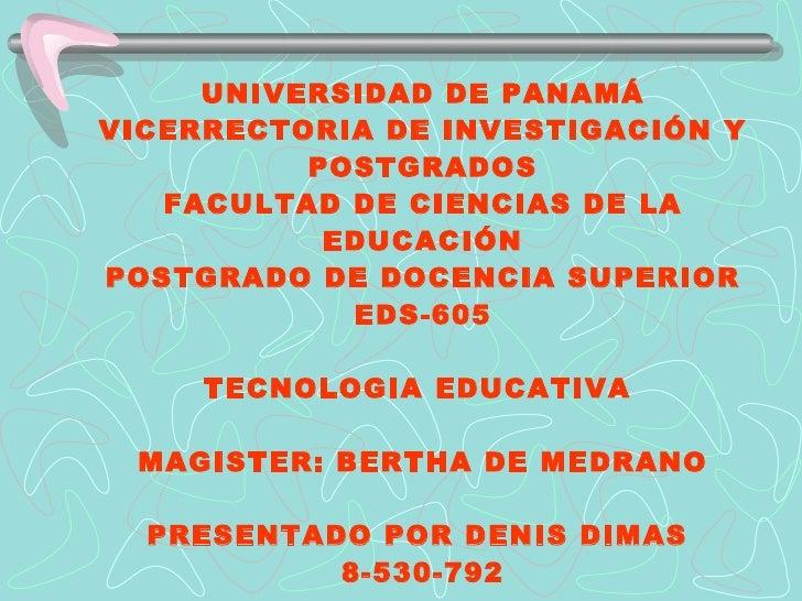 UNIVERSIDAD DE PANAMÁ VICERRECTORIA DE INVESTIGACIÓN Y POSTGRADOS FACULTAD DE CIENCIAS DE LA EDUCACIÓN POSTGRADO DE DOCENC...