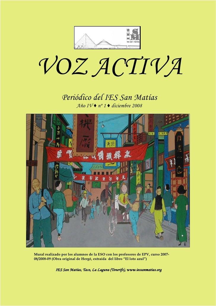 VOZ ACTIVA                 Periódico del IES San Matías                          Año IV ♦ nº 1 ♦ diciembre 2008     Mural ...