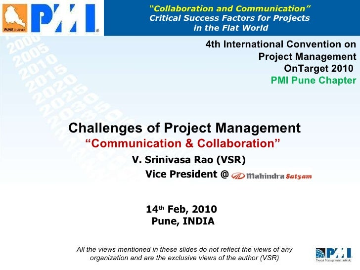 """"""" Collaboration and Communication""""  Critical Success Factors for Projects  in the Flat World V. Srinivasa Rao (VSR) Vice P..."""