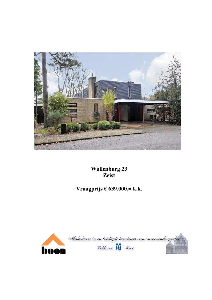 Wallenburg 23           Zeist  Vraagprijs € 639.000,= k.k.