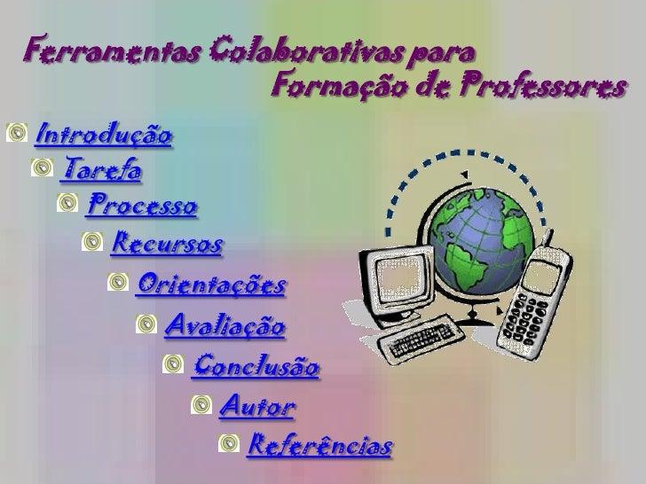 Webquest: ferramentas  colaborativas  para  formação dos professores