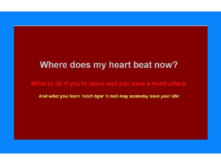 Where does my heart beat now?