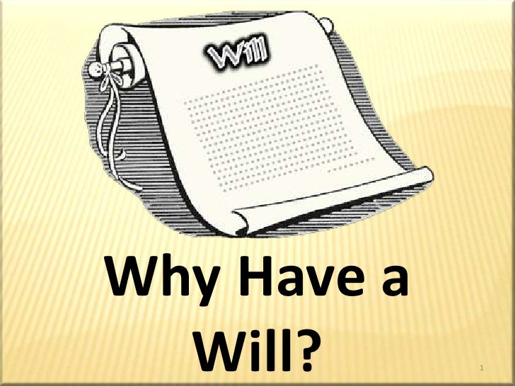 Why Have a Will?<br />1<br />