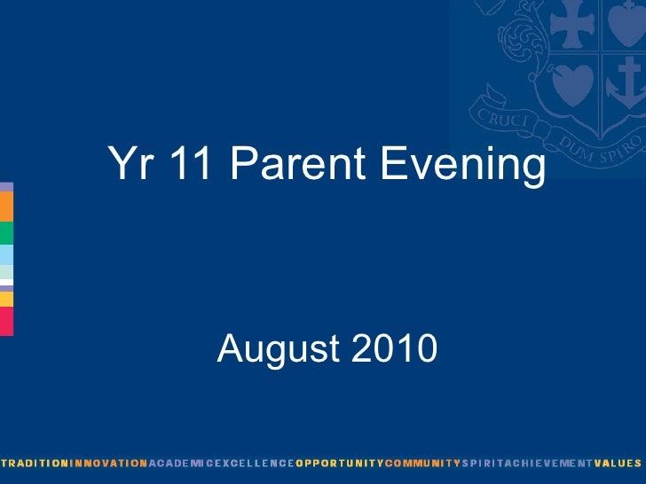 Yr 11 Parent Evening August 2010