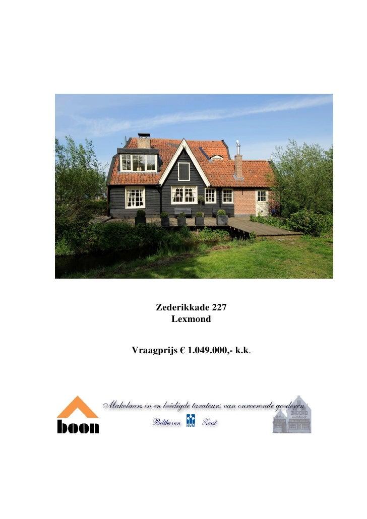 Zederikkade 227         Lexmond   Vraagprijs € 1.049.000,- k.k.