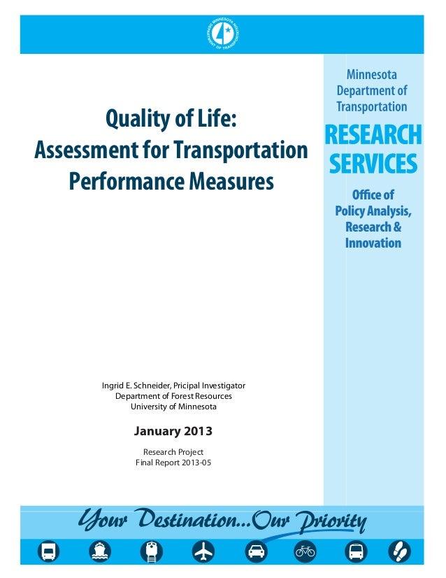QualityofLife: AssessmentforTransportation PerformanceMeasures Ingrid E. Schneider, Pricipal Investigator Department of Fo...