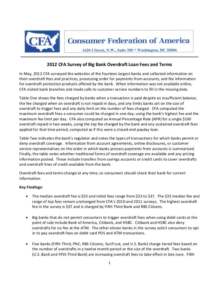 2012 CFA Survey of Big Bank Overdraft Loan Fees and TermsIn May, 2012 CFA surveyed the websites of the fourteen largest ba...