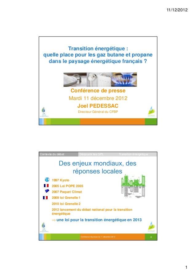 11/12/2012               Transition énergétique :     quelle place pour les gaz butane et propane       dans le paysage én...