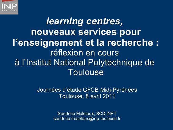 learning centres,   nouveaux services pour l'enseignement et la recherche :   réflexion en cours  à l'Institut National Po...