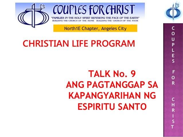 C O U P L E S F O R C H R I S T CHRISTIAN LIFE PROGRAM TALK No. 9 ANG PAGTANGGAP SA KAPANGYARIHAN NG ESPIRITU SANTO North1...