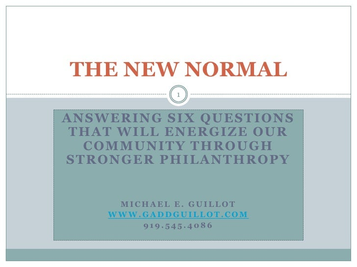 ANSWERING SIX QUESTIONS THAT WILL ENERGIZE OUR COMMUNITY THROUGH STRONGER PHILANTHROPY<br />Michael E. guillot<br />www.ga...