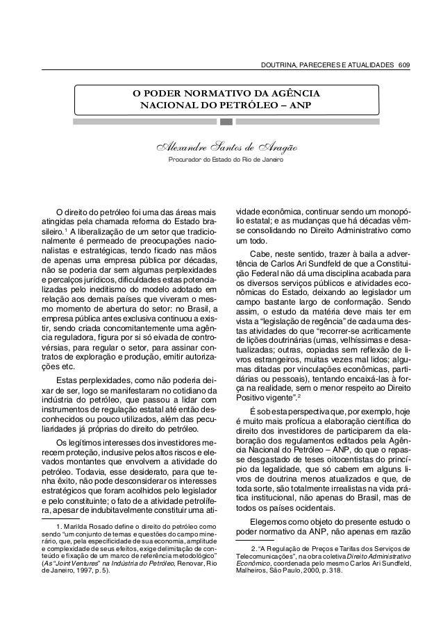 DOUTRINA, PARECERES E ATUALIDADES 609 O direito do petróleo foi uma das áreas mais atingidas pela chamada reforma do Estad...