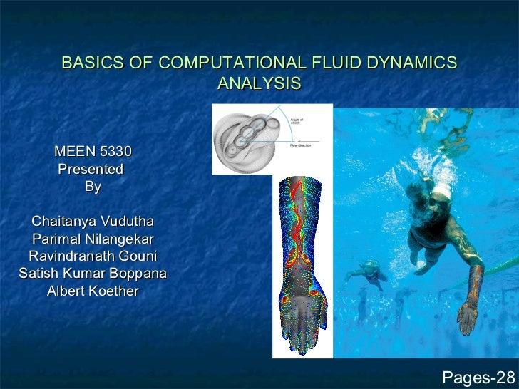 BASICS OF COMPUTATIONAL FLUID DYNAMICS                    ANALYSIS    MEEN 5330    Presented        By Chaitanya Vudutha P...