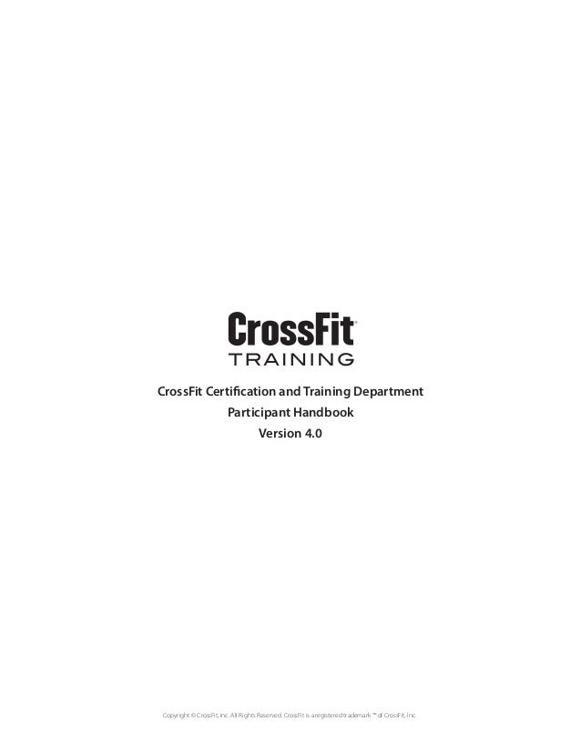 CrossFit Certification and Training Department                          Participant Handbook                              ...