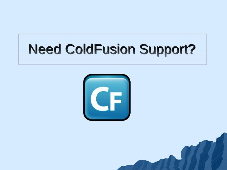 Need ColdFusion Support?