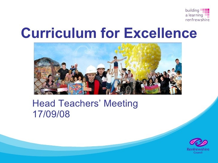 Curriculum for Excellence Head Teachers' Meeting 17/09/08