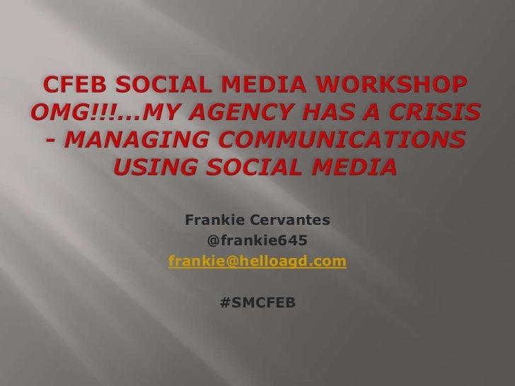 Frankie Cervantes     @frankie645frankie@helloagd.com     #SMCFEB