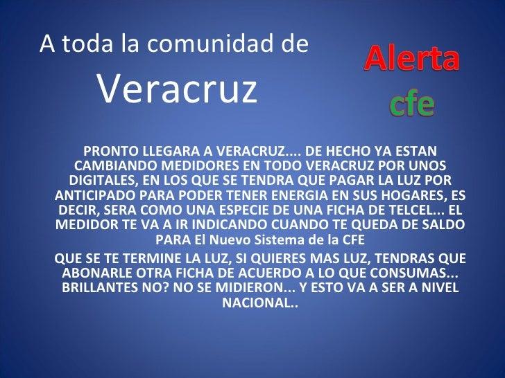 A toda la comunidad de  Veracruz PRONTO LLEGARA A VERACRUZ.... DE HECHO YA ESTAN CAMBIANDO MEDIDORES EN TODO VERACRUZ POR ...