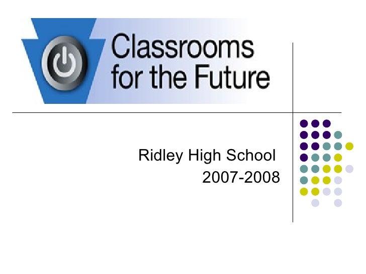Ridley High School  2007-2008