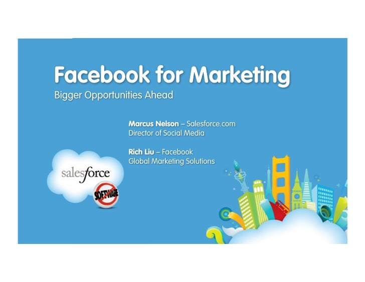 Facebook for Marketing - Bigger Opportunities Ahead
