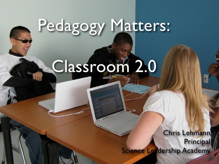 Classrooms for the Future -- Pedagogy Matters