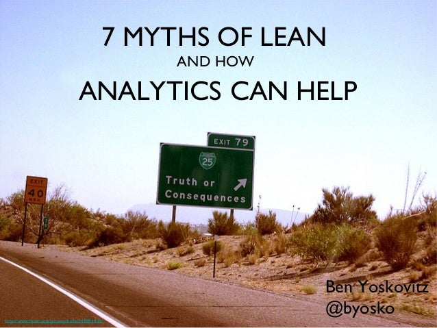 7 MYTHS OF LEAN                                                 AND HOW                                 ANALYTICS CAN HELP...
