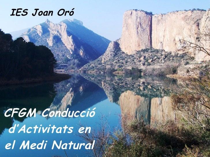 CFGM Conducció d'Activitats en el Medi Natural IES Joan Oró