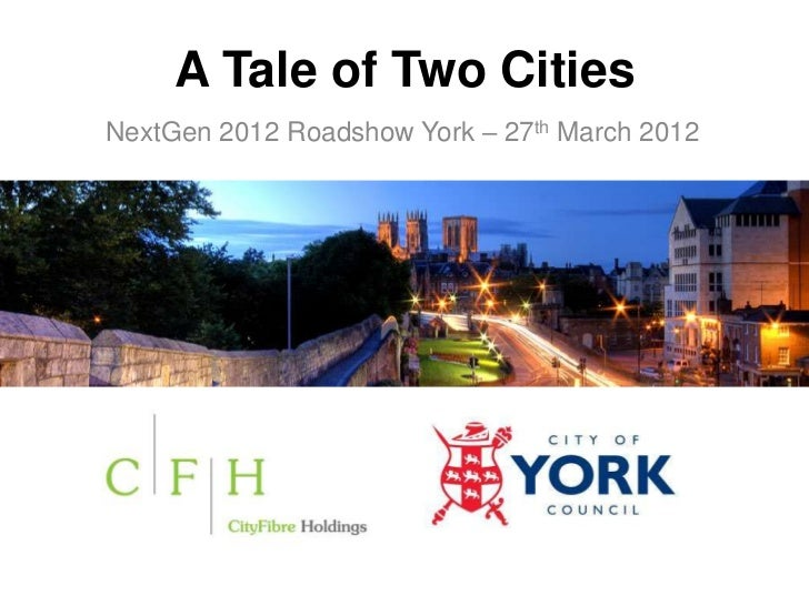 A Tale of Two CitiesNextGen 2012 Roadshow York – 27th March 2012