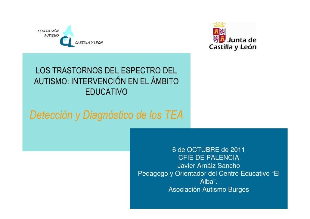 LOS TRASTORNOS DEL ESPECTRO DELAUTISMO: INTERVENCIÓN EN EL ÁMBITO             EDUCATIVODetección y Diagnóstico de los TEA ...