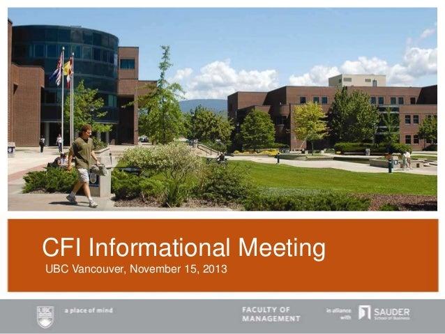CFI Informational Meeting UBC Vancouver, November 15, 2013