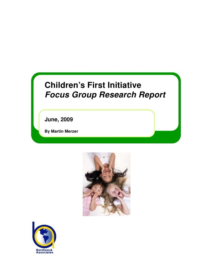 Children's First Initiative Focus Group Research Report  June, 2009  By Martin Merzer