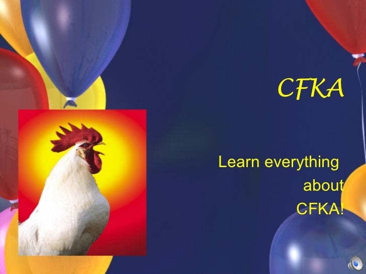 CFKA Learn everything  about CFKA!