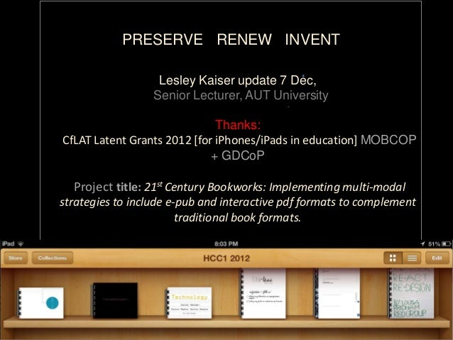 PRESERVE RENEW INVENT                   Lesley Kaiser update 7 Dec,                  Senior Lecturer, AUT University      ...