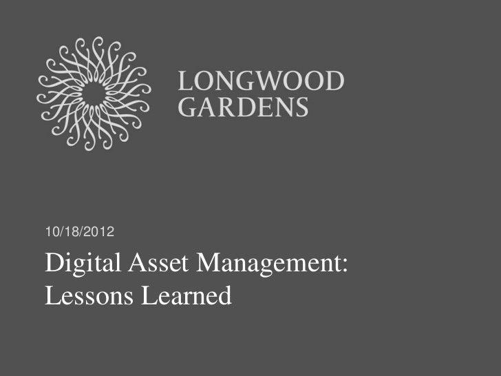 10/18/2012Digital Asset Management:Lessons Learned