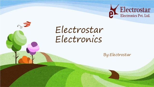 Electrostar Electronics By:Electrostar