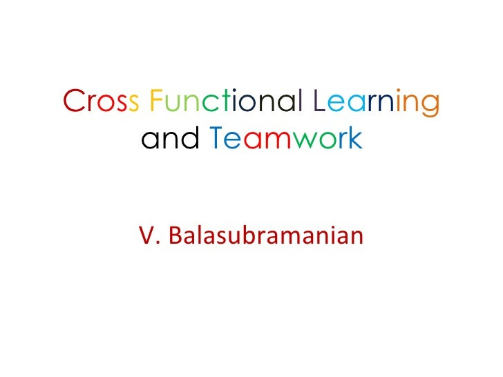 Cross Functional Learning and Teamwork