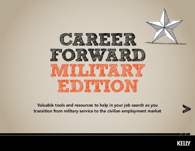 career forward military edition Valuable tools and resources to help in your job search as you transition from military se...