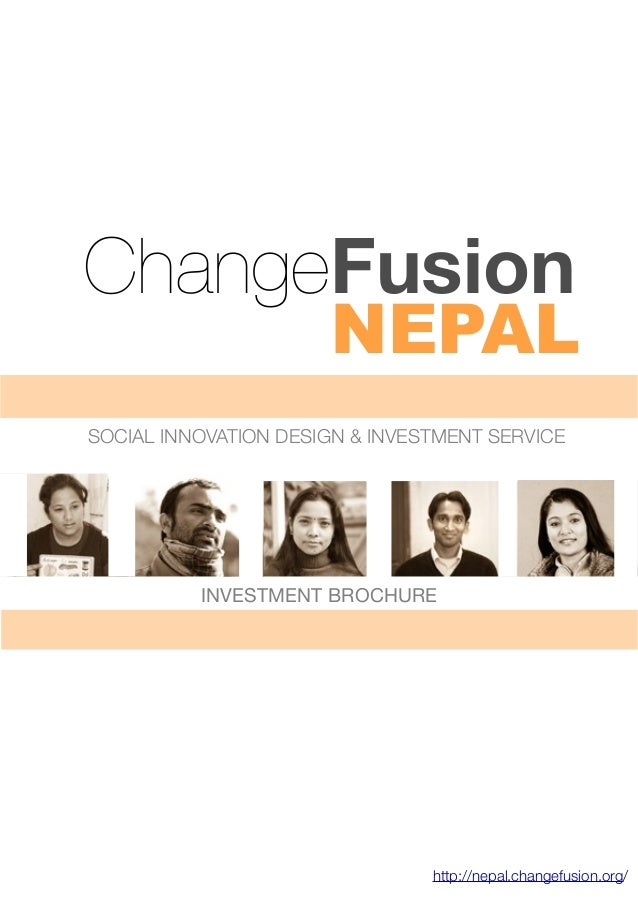 NEPALChangeFusionhttp://nepal.changefusion.org/INVESTMENT BROCHURESOCIAL INNOVATION DESIGN & INVESTMENT SERVICE