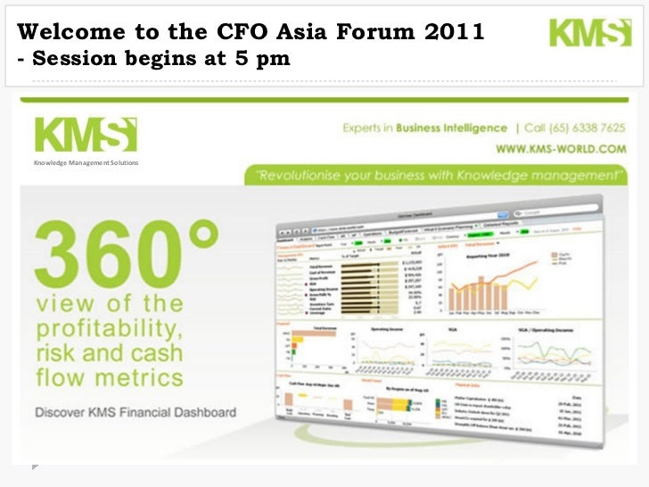 Welcome to the CFO Asia Forum 2011 - Session begins at 5 pm Knowledge Management Solutions