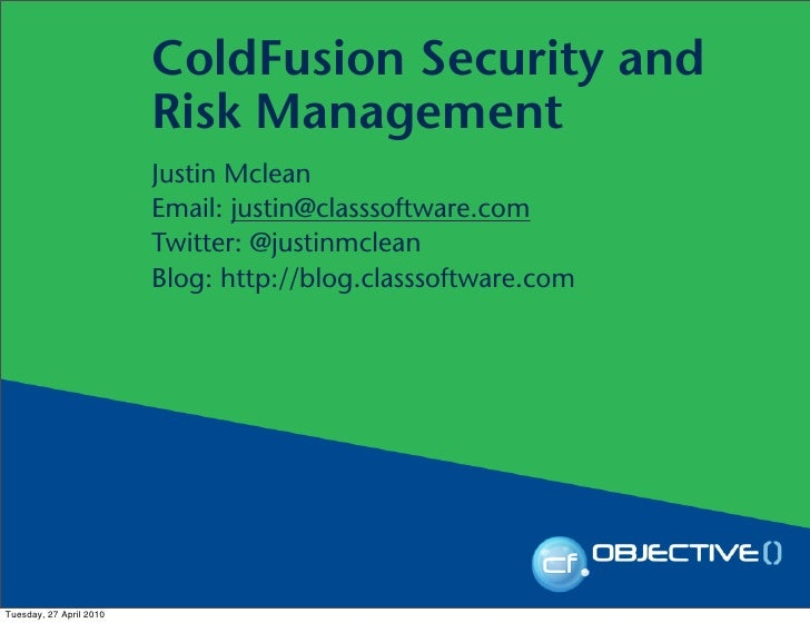 ColdFusion Security and                          Risk Management                          Justin Mclean                   ...
