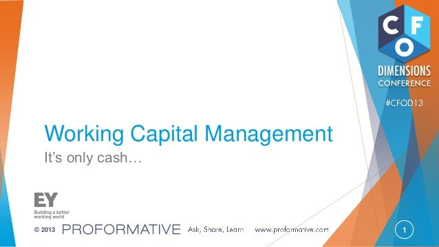 """1© 2013 Working Capital Management It""""s only cash…"""