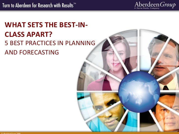 WHAT SETS THE BEST-IN-CLASS APART?5 BEST PRACTICES IN PLANNINGAND FORECASTING