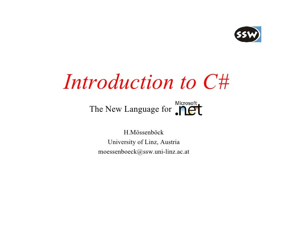 Introduction to C#  The New Language for                .            H.Mössenböck      University of Linz, Austria    moes...