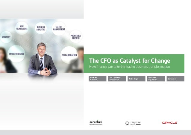 The CFO as Catalyst for ChangeHow finance can take the lead in business transformationExecutiveSummaryThe OperatingEnviron...