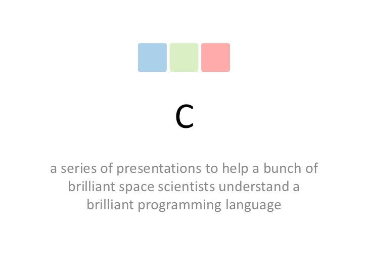Ca series of presentations to help a bunch of   brilliant space scientists understand a       brilliant programming language
