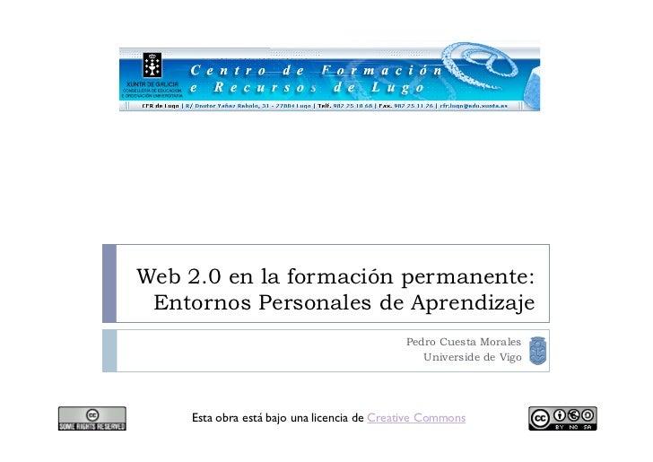 Web 2.0 en la formación permanente: Entornos Personales de Aprendizaje                                            Pedro Cu...